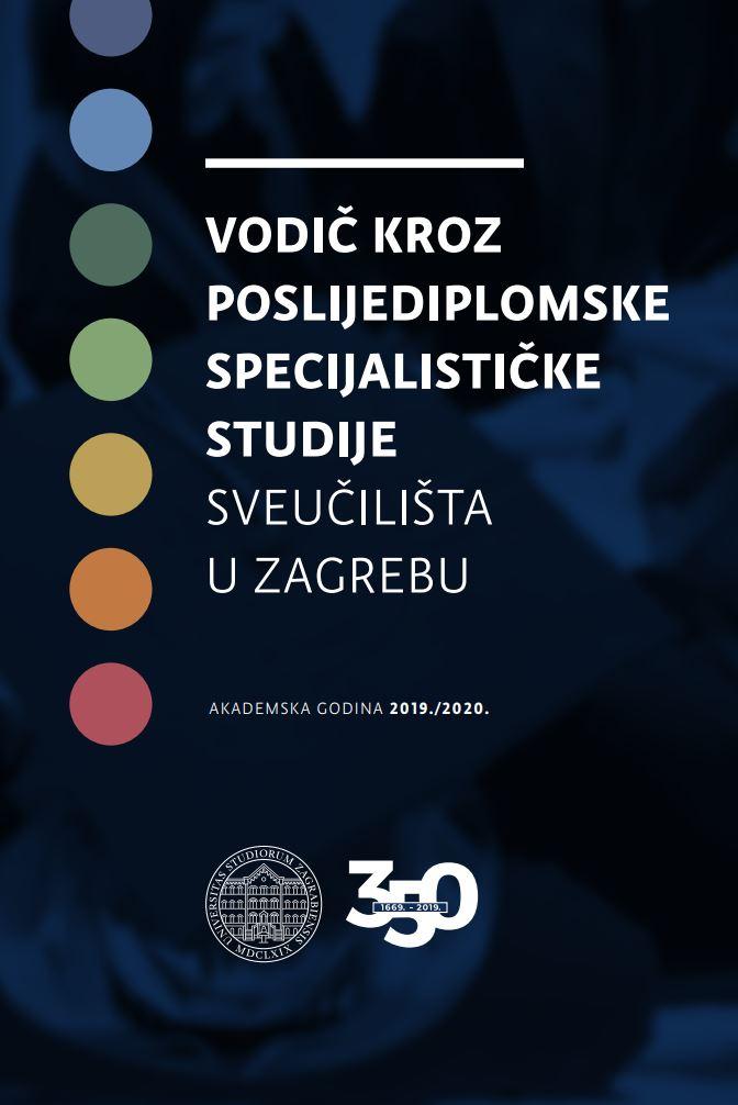prikaz prve stranice dokumenta Vodič kroz poslijediplomske specijalističke studije Sveučilište u Zagrebu: akademska godina 2019./2020.